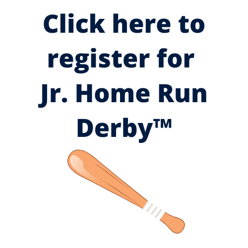 Click here to register for Jr. Home Run Derby